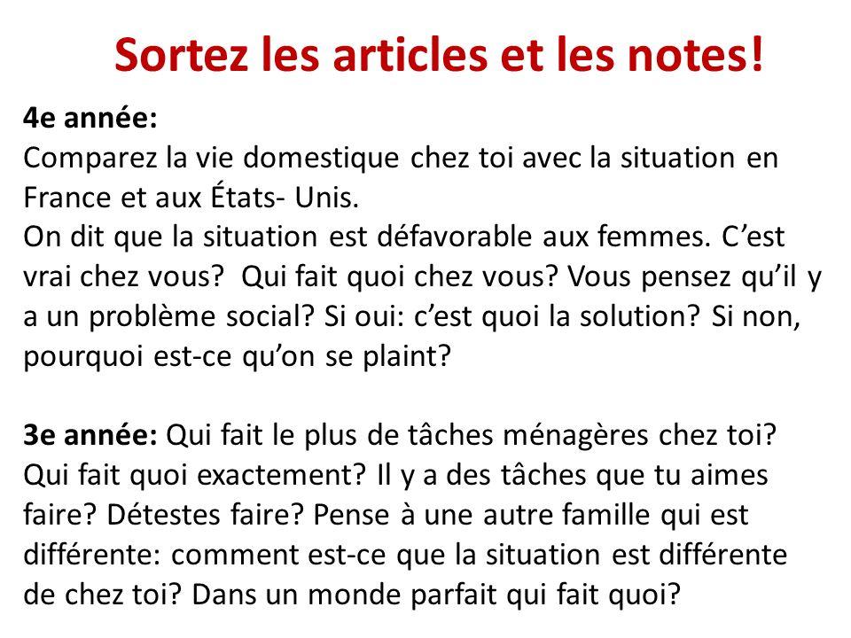 Sortez les articles et les notes! 4e année: Comparez la vie domestique chez toi avec la situation en France et aux États- Unis. On dit que la situatio
