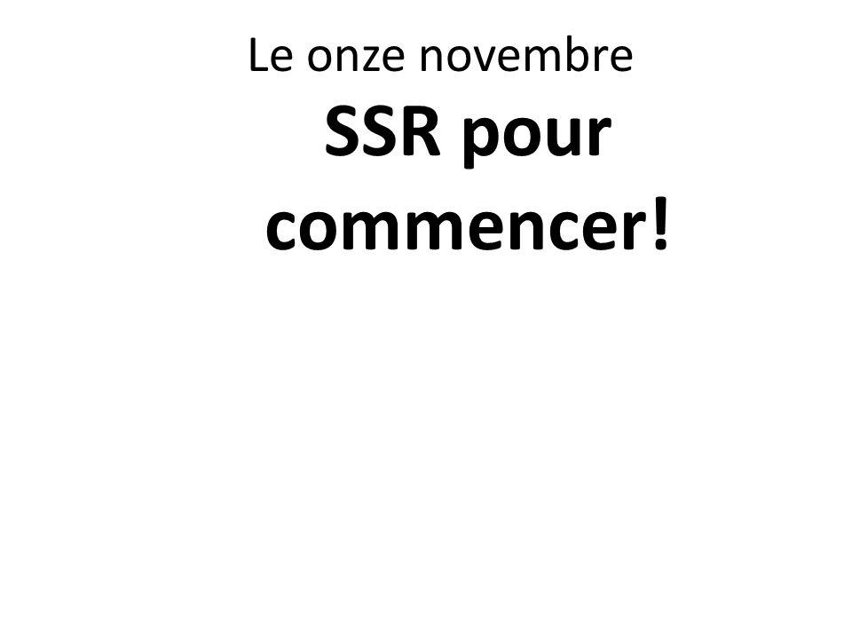 Le onze novembre SSR pour commencer!