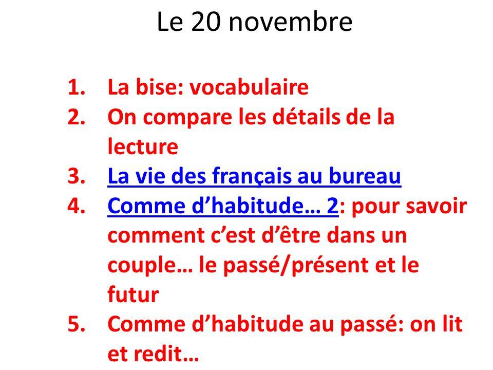 1.La bise: vocabulaire 2.On compare les détails de la lecture 3.La vie des français au bureauLa vie des français au bureau 4.Comme dhabitude… 2: pour