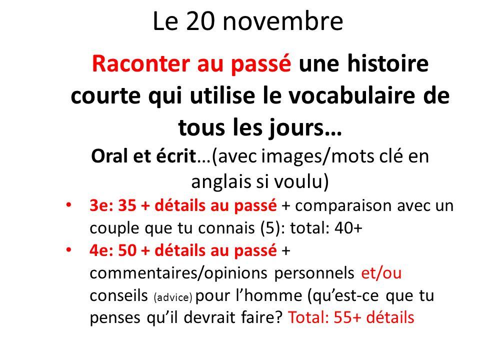 Le 20 novembre Raconter au passé une histoire courte qui utilise le vocabulaire de tous les jours… Oral et écrit…(avec images/mots clé en anglais si v