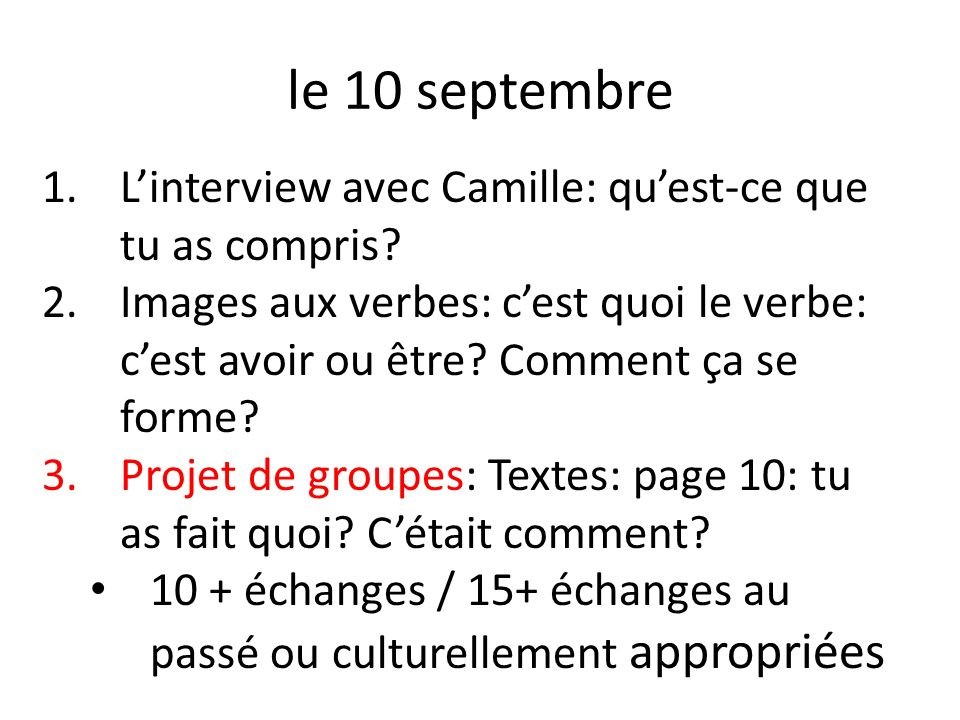 le 10 septembre 1.Linterview avec Camille: quest-ce que tu as compris.