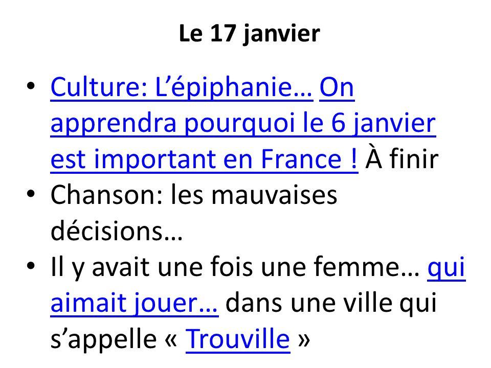 Le 17 janvier Culture: Lépiphanie… On apprendra pourquoi le 6 janvier est important en France ! À finir Culture: Lépiphanie…On apprendra pourquoi le 6