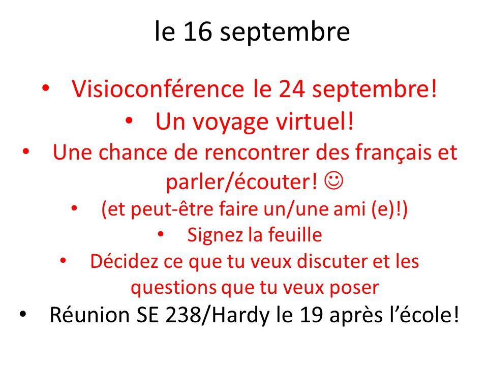 le 16 septembre Visioconférence le 24 septembre! Un voyage virtuel! Une chance de rencontrer des français et parler/écouter! (et peut-être faire un/un