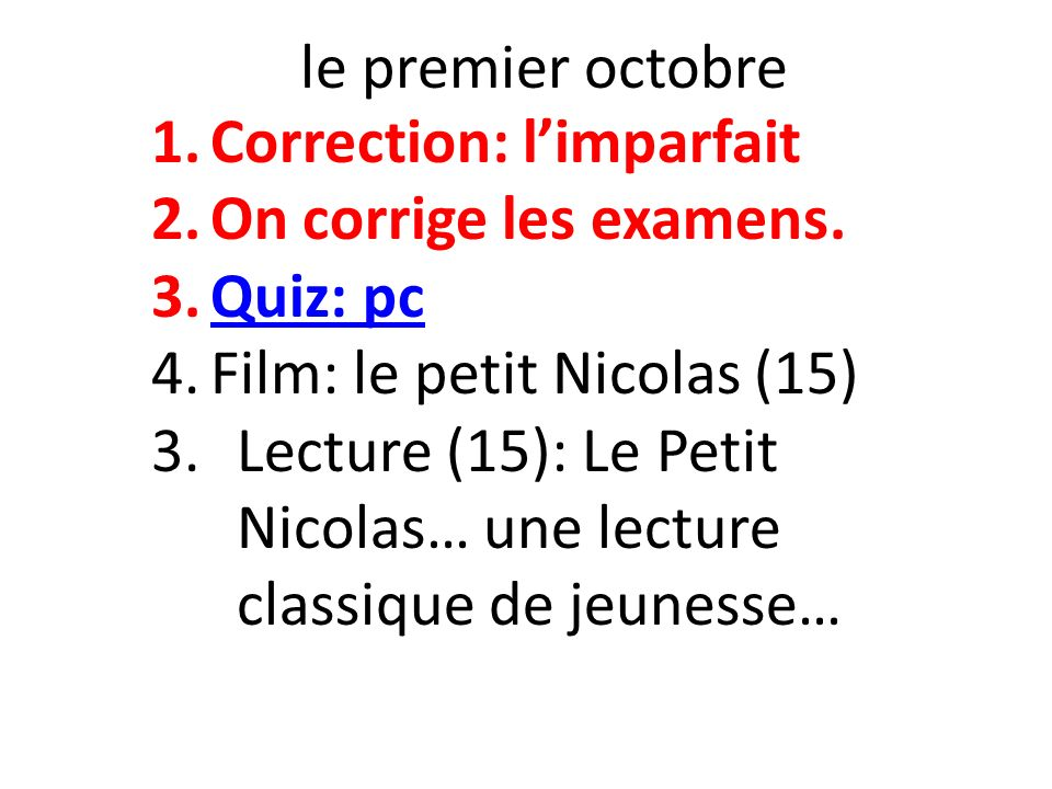 le premier octobre 1.Correction: limparfait 2.On corrige les examens.