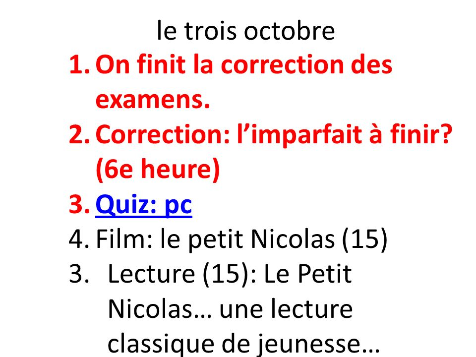 le trois octobre 1.On finit la correction des examens.