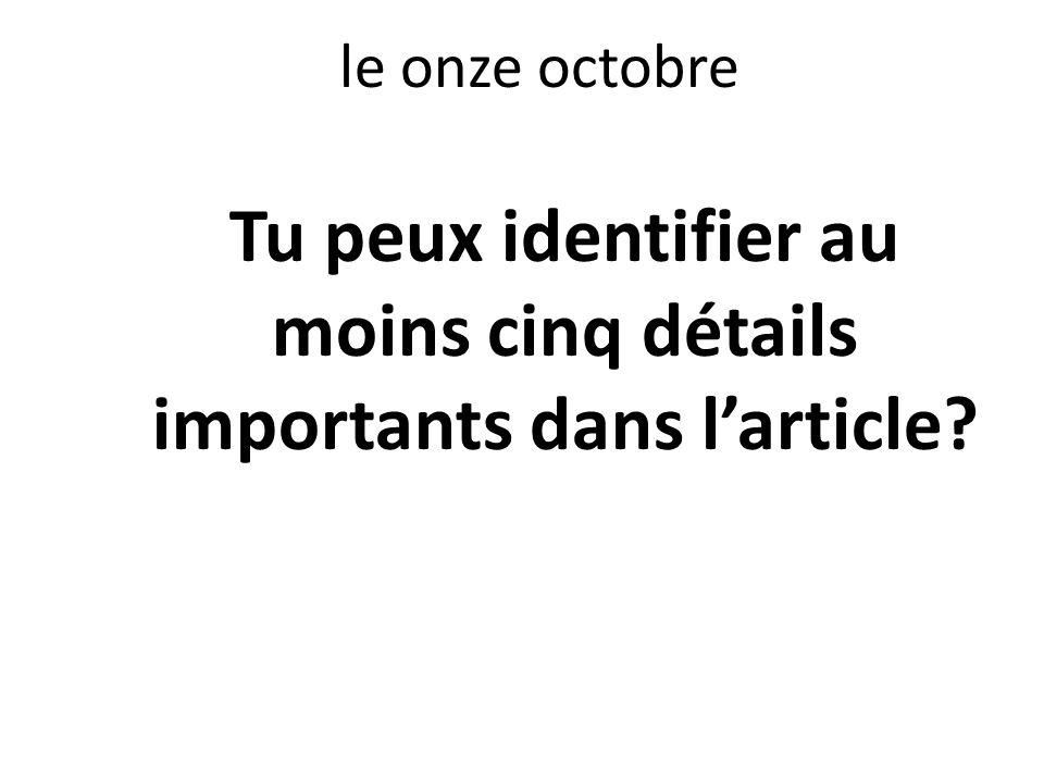 le onze octobre Tu peux identifier au moins cinq détails importants dans larticle?