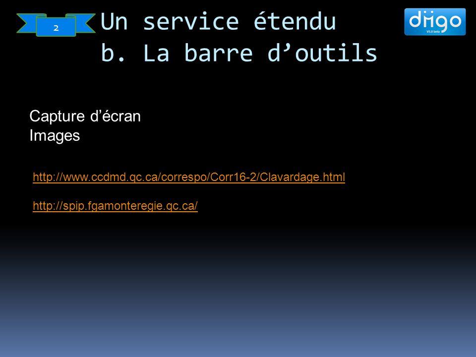 Capture décran Images http://www.ccdmd.qc.ca/correspo/Corr16-2/Clavardage.html http://spip.fgamonteregie.qc.ca/ Un service étendu b.