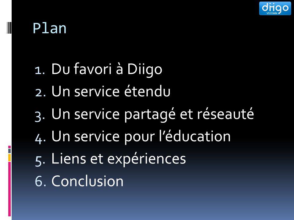 Plan 1. Du favori à Diigo 2. Un service étendu 3.