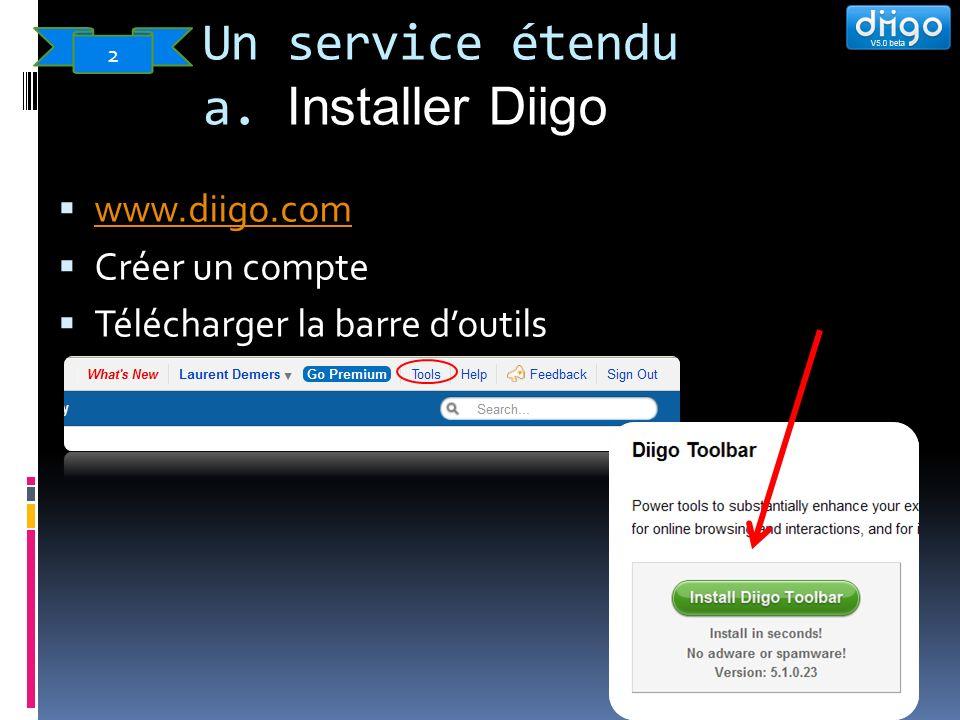 www.diigo.com Créer un compte Télécharger la barre doutils Un service étendu a. Installer Diigo 2