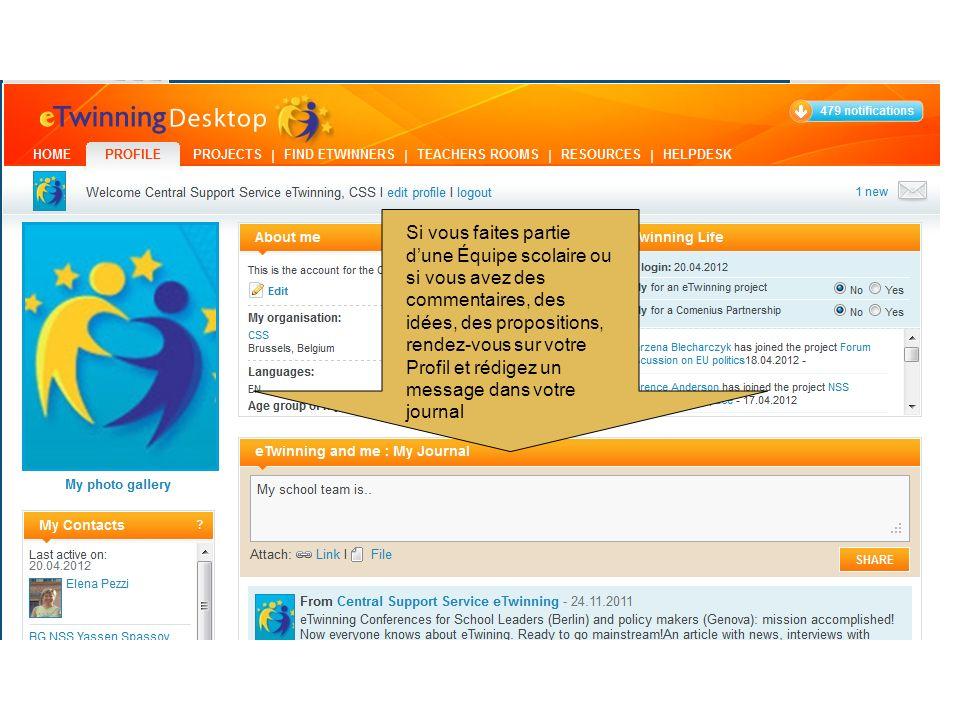 Si vous faites partie dune Équipe scolaire ou si vous avez des commentaires, des idées, des propositions, rendez-vous sur votre Profil et rédigez un message dans votre journal