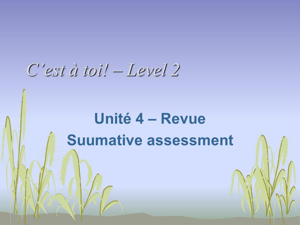 Cest à toi! – Level 2 Unité 4 – Revue Suumative assessment