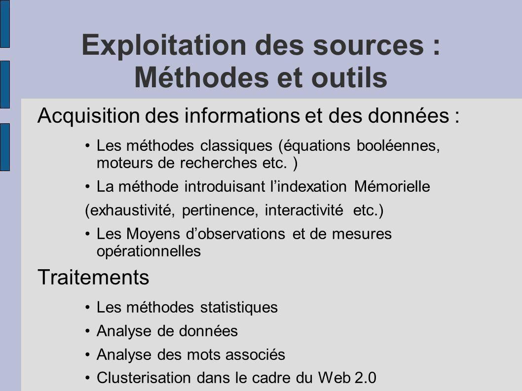 Exploitation des sources : Méthodes et outils Acquisition des informations et des données : Les méthodes classiques (équations booléennes, moteurs de