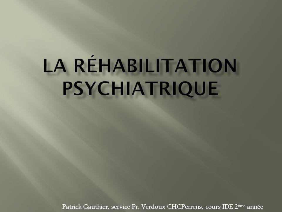 Patrick Gauthier, service Pr. Verdoux CHCPerrens, cours IDE 2 ème année