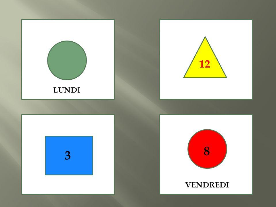 LUNDI 12 3 VENDREDI 8
