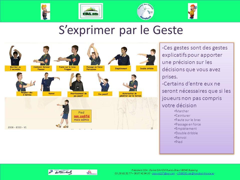 Sexprimer par le Geste Président CDA : Daniel DAVID 8 Rue du Breuil 88540 Bussang 03.29.61.52.77 – 06.87.42.94.30 - ddavid237@aol.com - 1588000.cda@ha