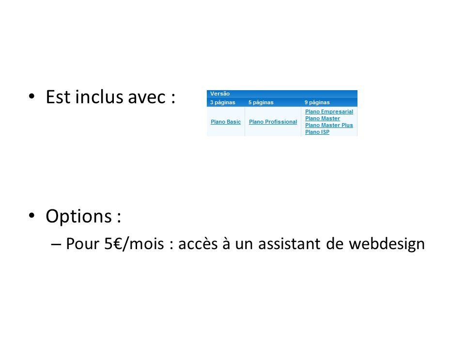 Est inclus avec : Options : – Pour 5/mois : accès à un assistant de webdesign
