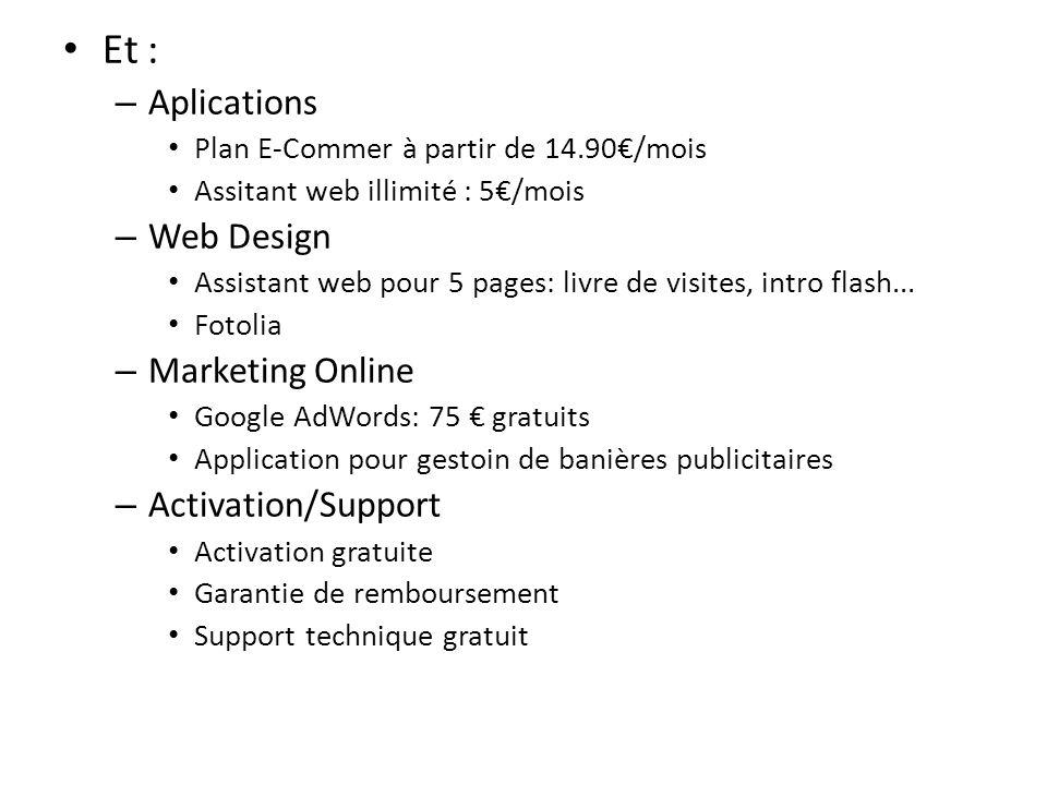 Et : – Aplications Plan E-Commer à partir de 14.90/mois Assitant web illimité : 5/mois – Web Design Assistant web pour 5 pages: livre de visites, intr