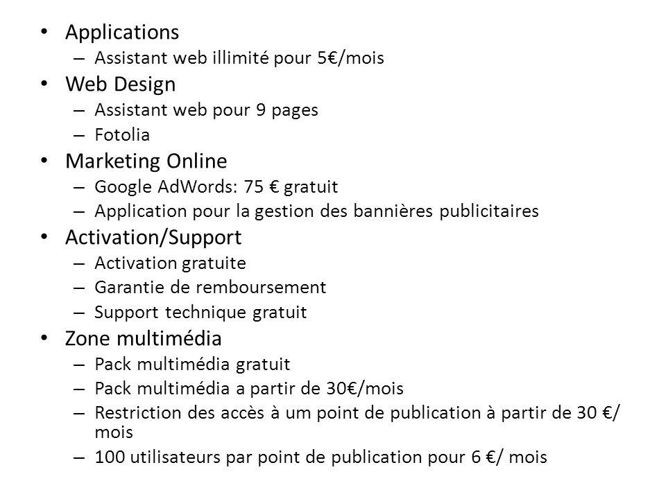 Applications – Assistant web illimité pour 5/mois Web Design – Assistant web pour 9 pages – Fotolia Marketing Online – Google AdWords: 75 gratuit – Ap