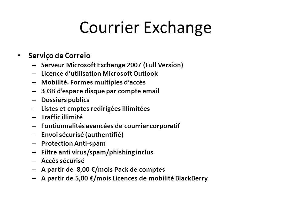 Courrier Exchange Serviço de Correio – Serveur Microsoft Exchange 2007 (Full Version) – Licence dutilisation Microsoft Outlook – Mobilité. Formes mult