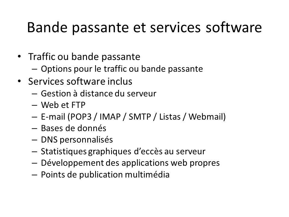 Bande passante et services software Traffic ou bande passante – Options pour le traffic ou bande passante Services software inclus – Gestion à distanc