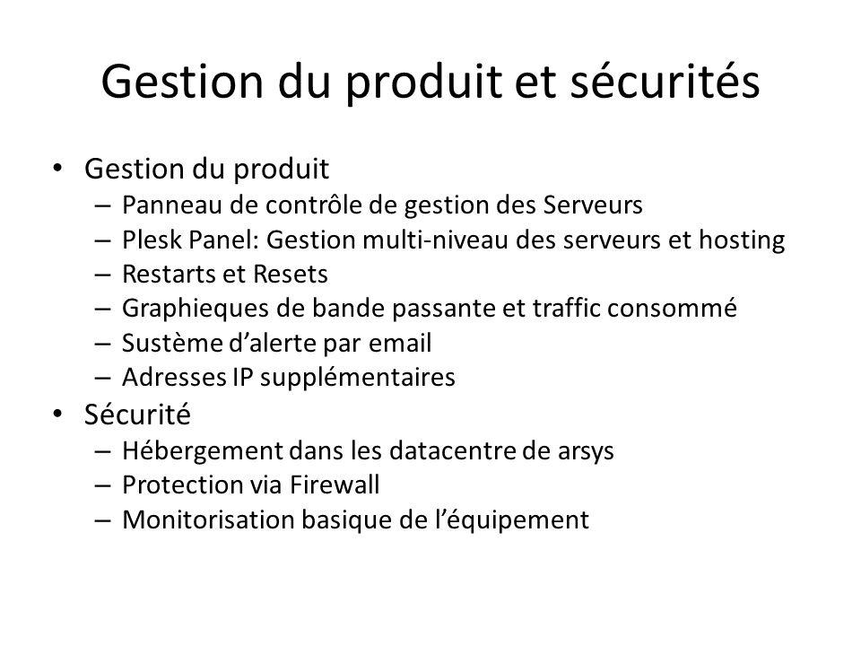 Gestion du produit et sécurités Gestion du produit – Panneau de contrôle de gestion des Serveurs – Plesk Panel: Gestion multi-niveau des serveurs et h