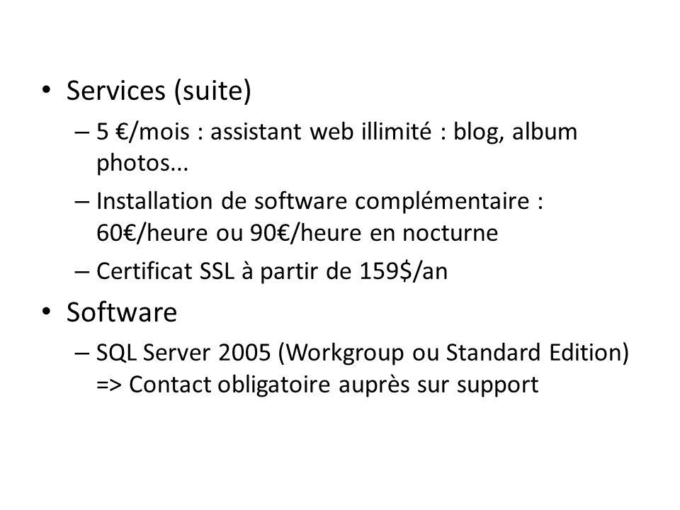 Services (suite) – 5 /mois : assistant web illimité : blog, album photos... – Installation de software complémentaire : 60/heure ou 90/heure en noctur