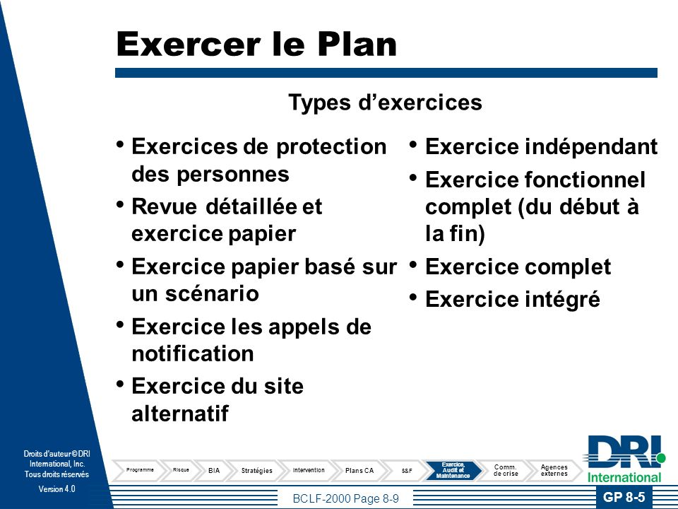 BCLF-2000 Page 8-9 Droits dauteur © DRI International, Inc. Tous droits réservés Version 4.0 Exercer le Plan Exercices de protection des personnes Rev