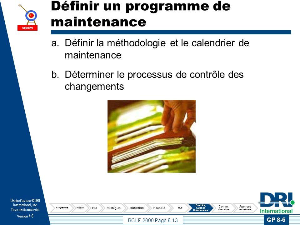 BCLF-2000 Page 8-13 Droits dauteur © DRI International, Inc. Tous droits réservés Version 4.0 Définir un programme de maintenance a.Définir la méthodo