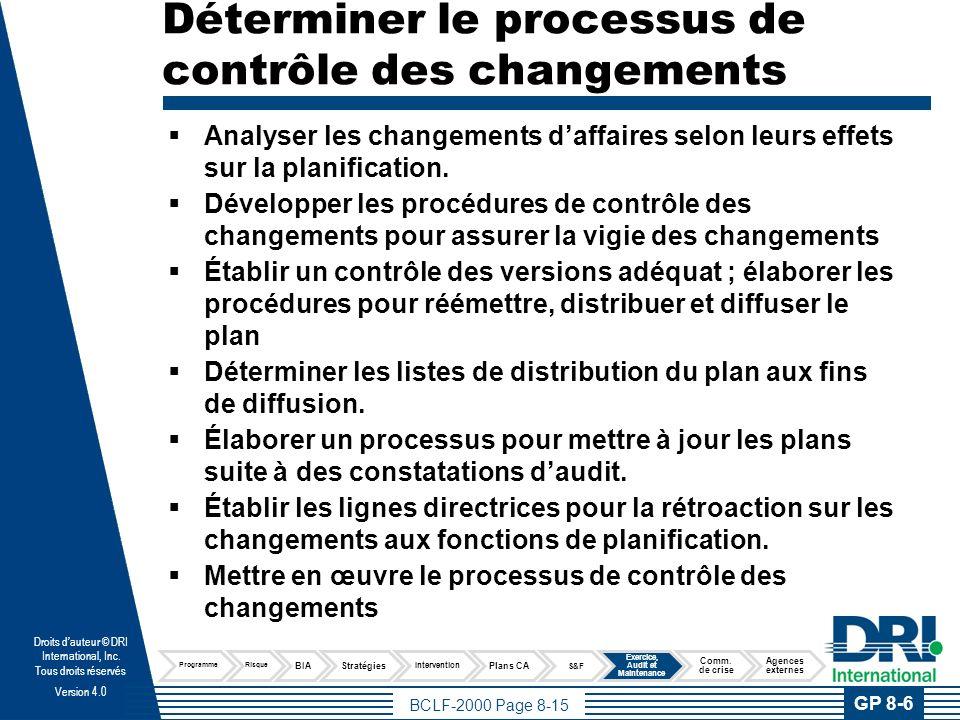BCLF-2000 Page 8-15 Droits dauteur © DRI International, Inc. Tous droits réservés Version 4.0 Analyser les changements daffaires selon leurs effets su