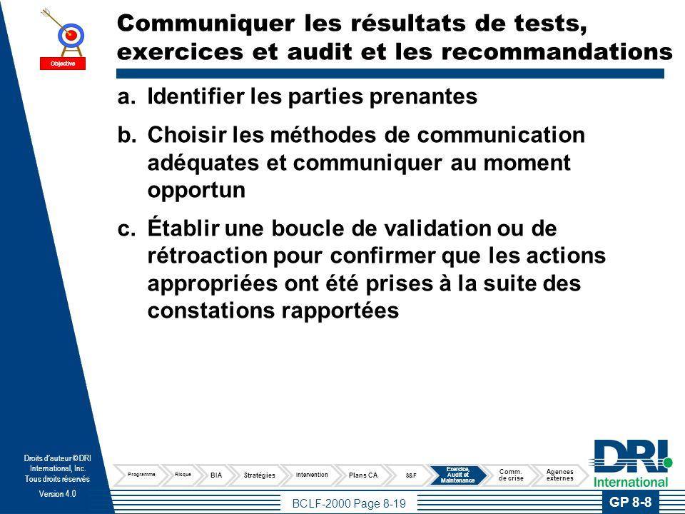 BCLF-2000 Page 8-19 Droits dauteur © DRI International, Inc. Tous droits réservés Version 4.0 Communiquer les résultats de tests, exercices et audit e