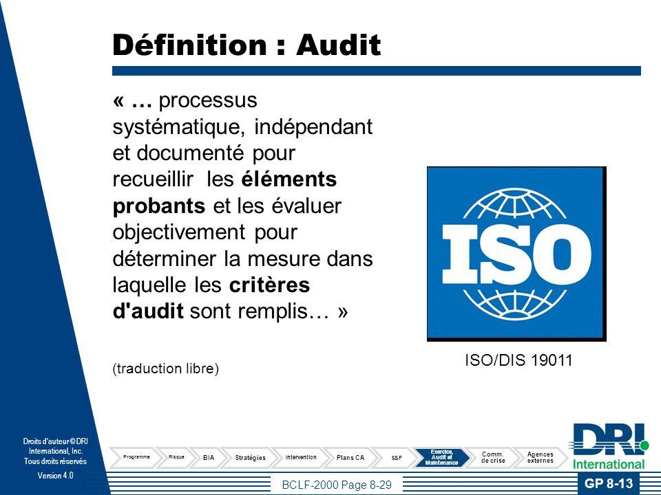 BCLF-2000 Page 8-29 Droits dauteur © DRI International, Inc. Tous droits réservés Version 4.0 Définition : Audit « … processus systématique, indépenda