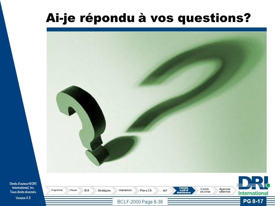 BCLF-2000 Page 8-38 Droits dauteur © DRI International, Inc. Tous droits réservés Version 4.0 Ai-je répondu à vos questions? PG 8-17