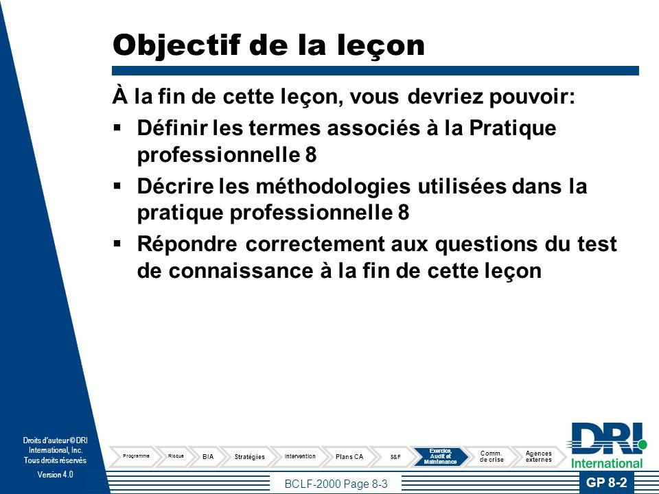 BCLF-2000 Page 8-3 Droits dauteur © DRI International, Inc. Tous droits réservés Version 4.0 Objectif de la leçon À la fin de cette leçon, vous devrie
