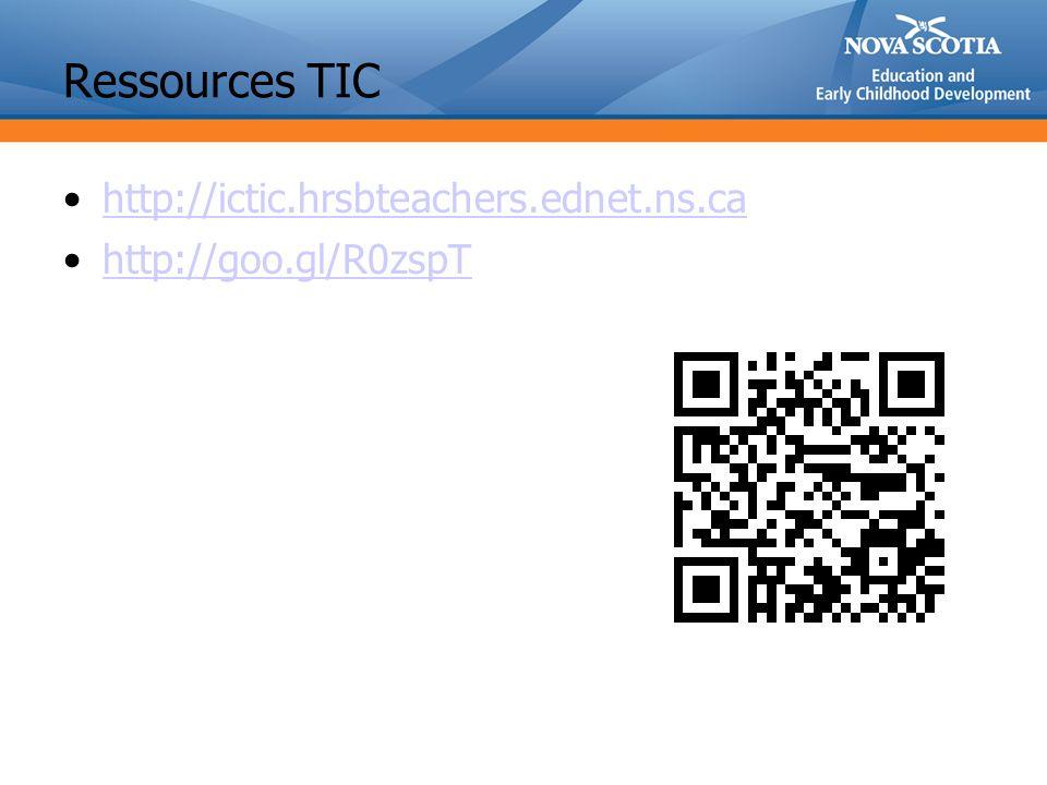Ressources TIC http://ictic.hrsbteachers.ednet.ns.ca http://goo.gl/R0zspThttp://goo.gl/R0zspT