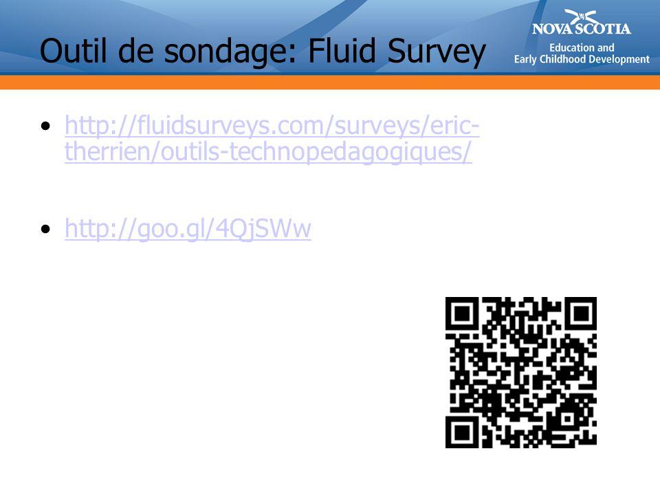 Outil de sondage: Fluid Survey http://fluidsurveys.com/surveys/eric- therrien/outils-technopedagogiques/http://fluidsurveys.com/surveys/eric- therrien/outils-technopedagogiques/ http://goo.gl/4QjSWw