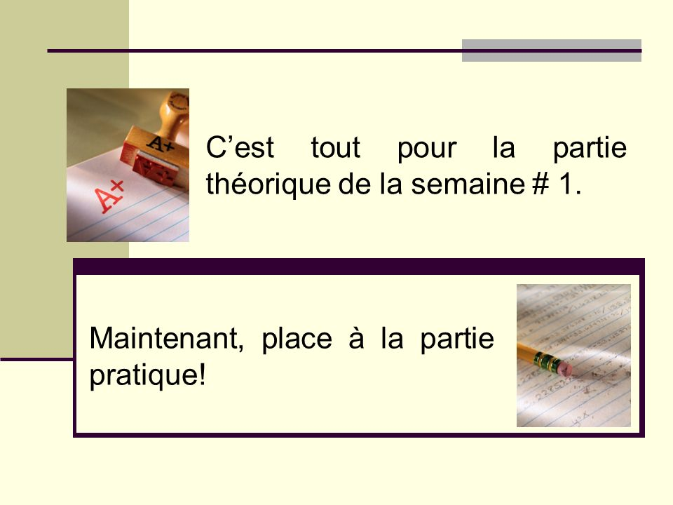 Rappel : les instructions itératives Quelle différence y a-t-il entre le do…while et les deux autres types de boucle .