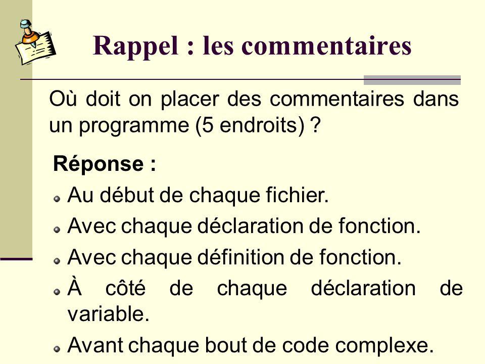 Rappel : les commentaires Quelle est la syntaxe des commentaires en C .