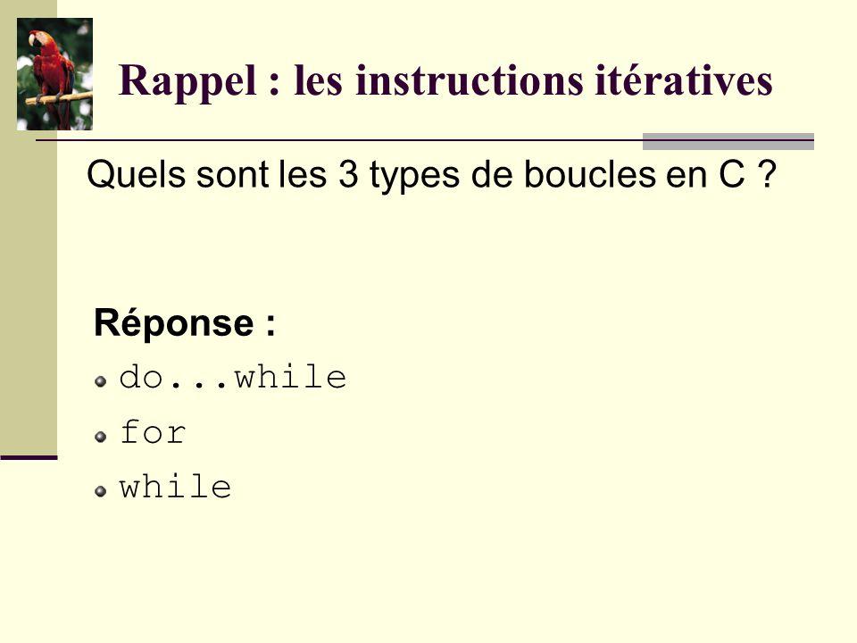 Rappel : les instructions itératives À quoi sert une instruction itérative .