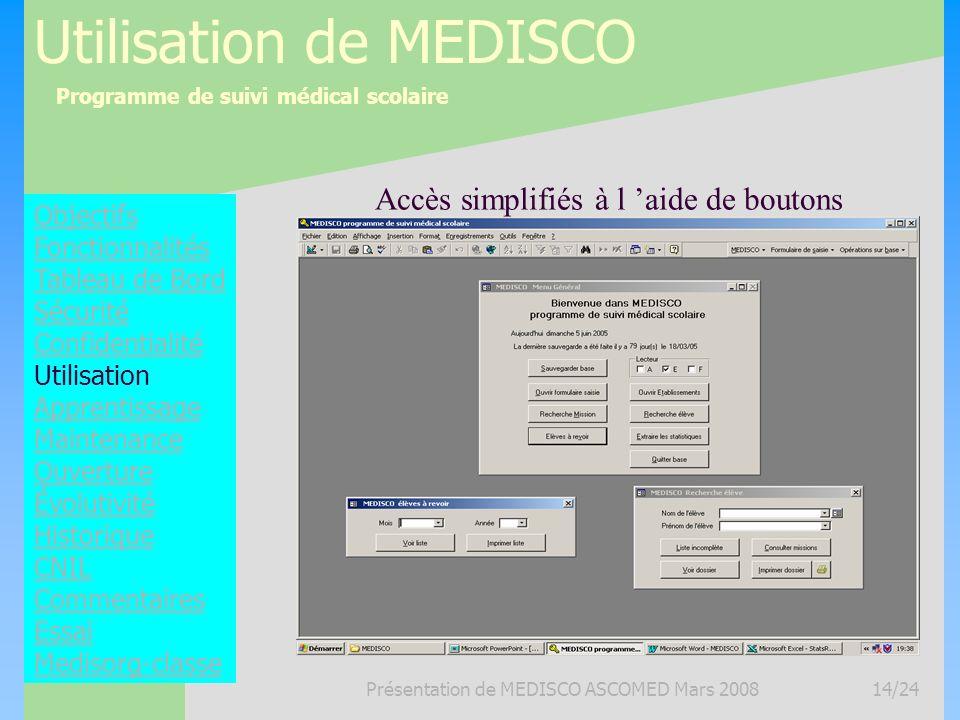 Programme de suivi médical scolaire Présentation de MEDISCO ASCOMED Mars 200814/24 Utilisation de MEDISCO Objectifs Fonctionnalités Tableau de Bord Sé