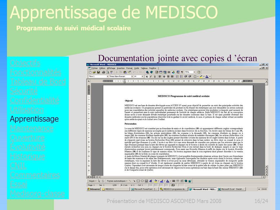 Programme de suivi médical scolaire Présentation de MEDISCO ASCOMED Mars 200816/24 Apprentissage de MEDISCO Objectifs Fonctionnalités Tableau de Bord