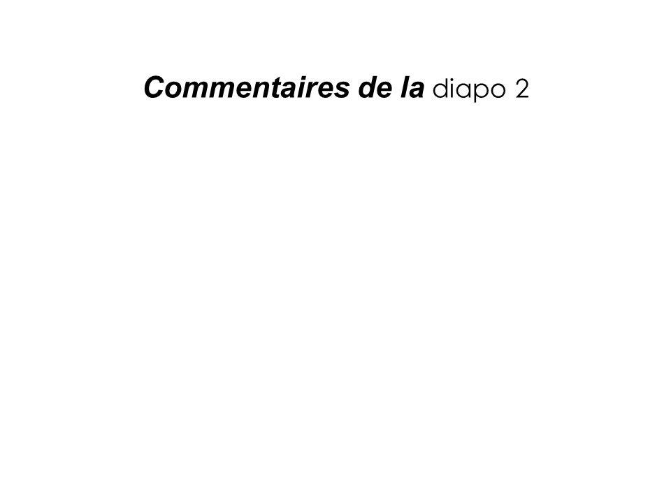 Commentaires de la diapo 2