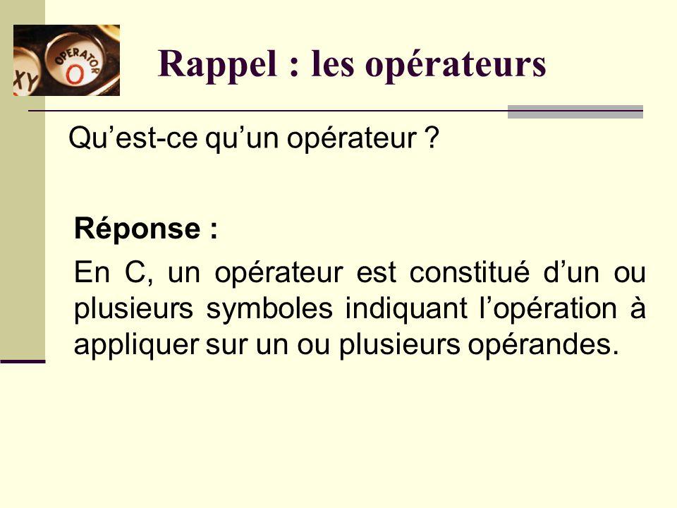 Rappel : les opérateurs Quest-ce quun opérateur .