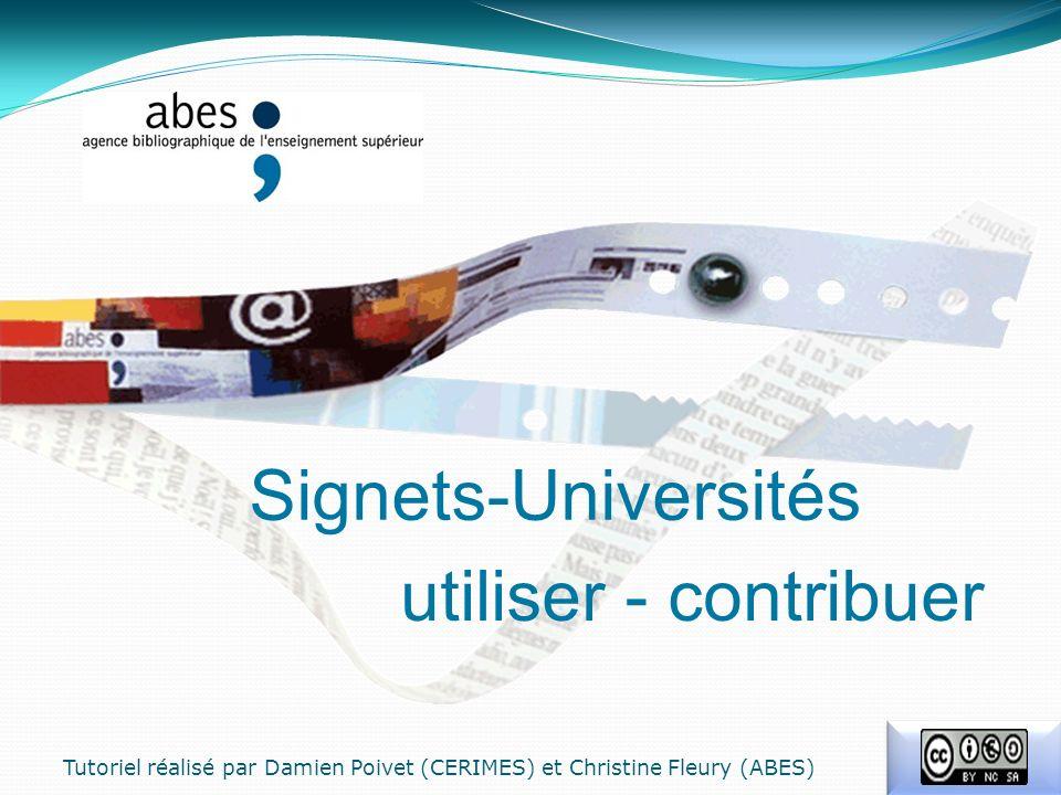 Signets-Universités Tutoriel réalisé par Damien Poivet (CERIMES) et Christine Fleury (ABES) utiliser - contribuer