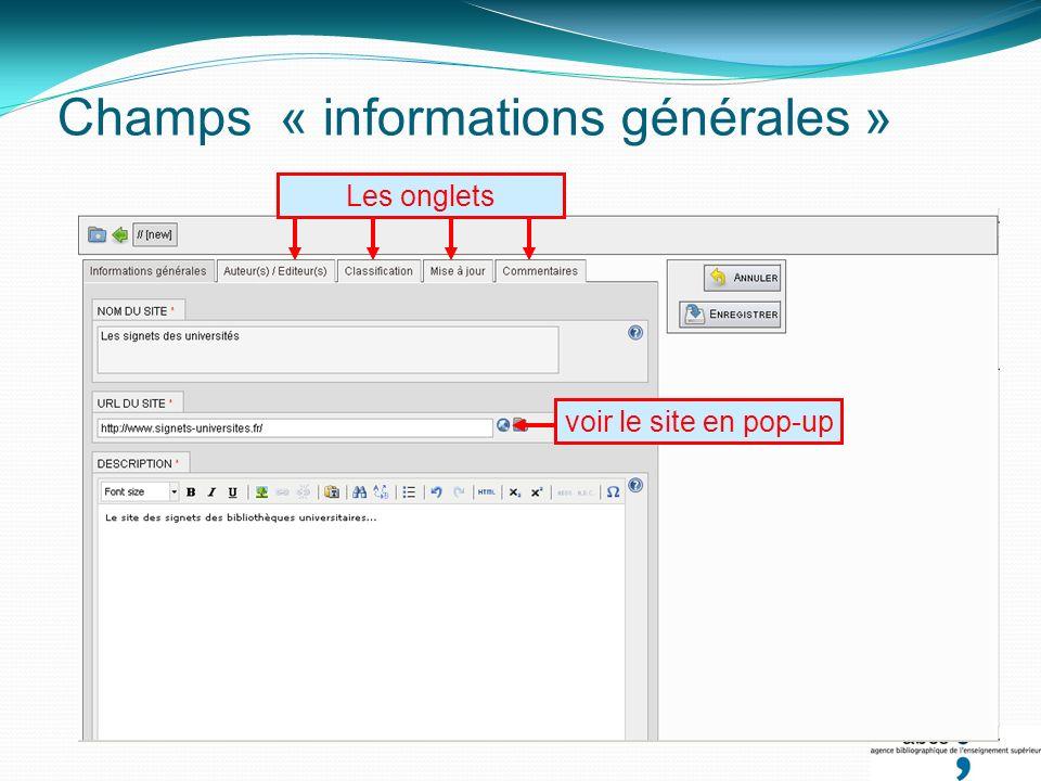 Champs « informations générales » voir le site en pop-up Les onglets