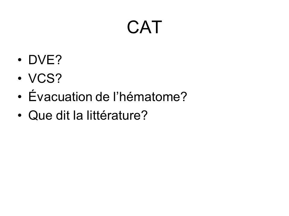 CAT DVE? VCS? Évacuation de lhématome? Que dit la littérature?