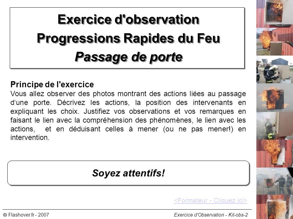 Flashover.fr - 2007 Exercice d'Observation - Kit-obs-2 Exercice d'observation Progressions Rapides du Feu Passage de porte Exercice d'observation Prog