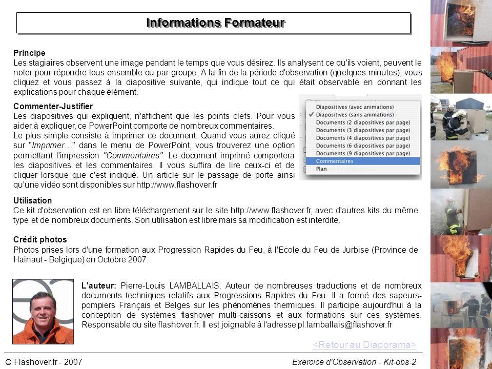 Flashover.fr - 2007 Exercice d'Observation - Kit-obs-2 Informations Formateur Principe Les stagiaires observent une image pendant le temps que vous dé