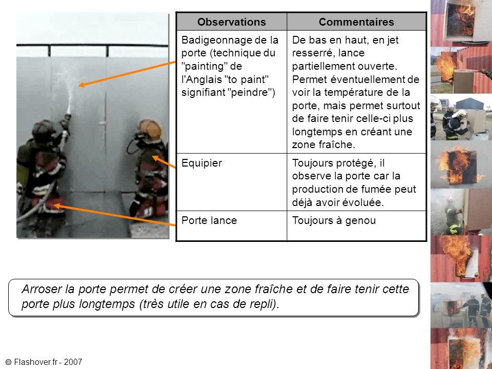 Arroser la porte permet de créer une zone fraîche et de faire tenir cette porte plus longtemps (très utile en cas de repli). Flashover.fr - 2007 Obser