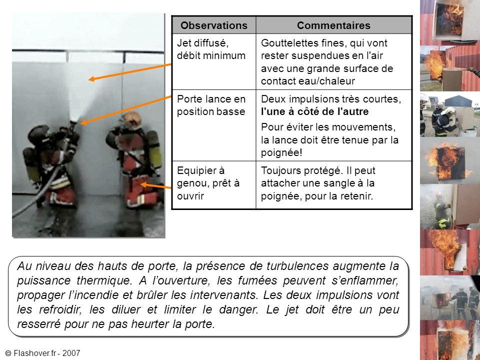 Au niveau des hauts de porte, la présence de turbulences augmente la puissance thermique. A louverture, les fumées peuvent senflammer, propager lincen