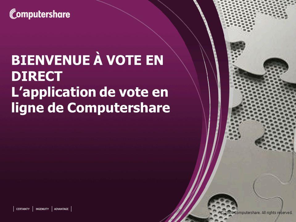 Les porteurs accèdent au site de vote à www.voteendirect.com : ils doivent ensuite entrer un numéro de contrôle à six chiffres pour accéder au site personnalisé de lassemblée, qui porte le logo de la société.